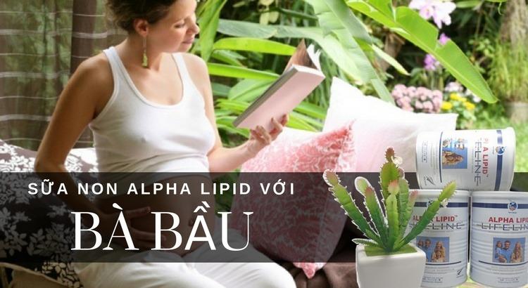 Sữa non Alpha Lipid với bà bầu
