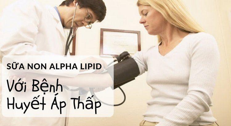 Sữa non Alpha Lipid với bệnh nhân huyết áp thấp