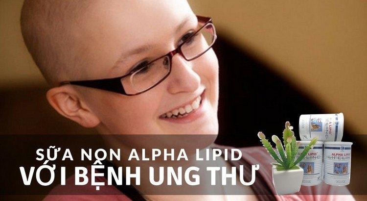 Sữa non Alpha Lipid với bệnh ung thư