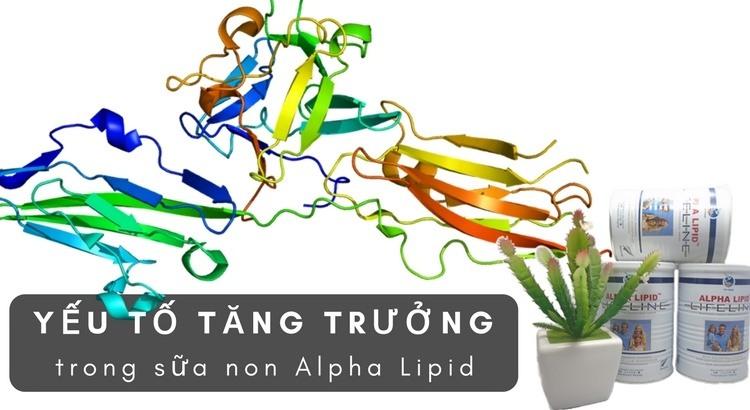 Yếu tố tăng trưởng trong sữa non Alpha Lipid