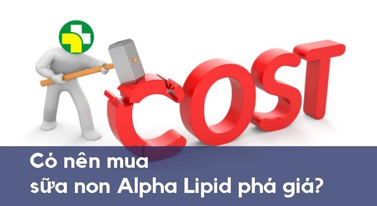 Có nên mua sữa non Alpha Lipid phá giá?